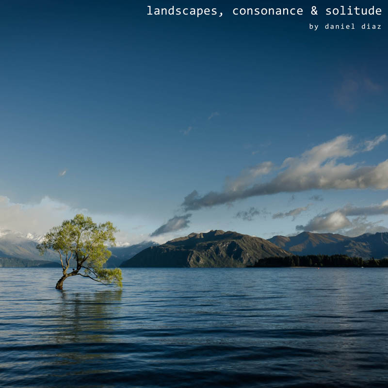 landscapes, consonance & solitude album by daniel diaz